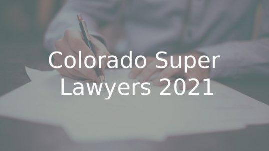 Colorado Super Lawyers® 2021